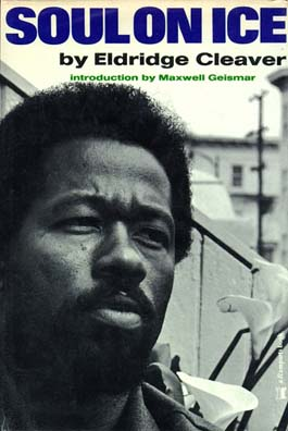 an analysis of the white race in soul on ice by eldridge cleaver Books by eldridge cleaver  soul on ice / post-prison writings  maxwell geismar's introduction  pieces as the white race and its heroes, that i find of.
