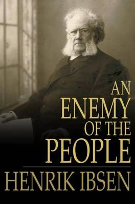 an enemy of the people 2018-04-16 an 'enemy' for our troubled era ian mckellen as dr tomas stockmann  london audiences flocked to 'an enemy of the people' but i've been impressed how strongly my american friends in particular have reacted to.